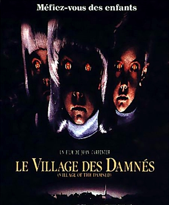 LE VILLAGE DES DAMNES – VILLAGE OF THE DAMNED