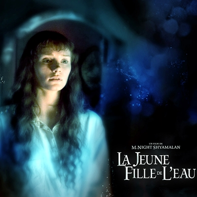 LA JEUNE FILLE DE L'EAU – LADY IN THE WATER