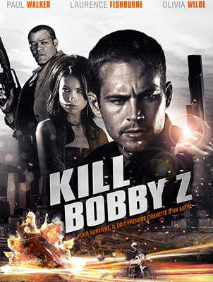 KILL BOBBY Z – THE DEAD AND LIFE OF BOBBY Z