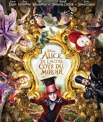 ALICE DE L'AUTRE COTE DU MIROIR – ALICE IN WONDERLAND 2:TROUGH THE LOOKING GLASS