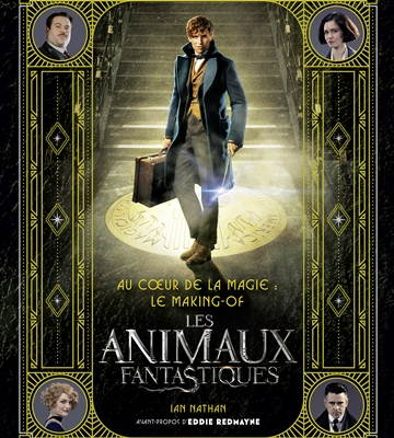 LES ANIMAUX FANTASTIQUES – FANTASTIC BEASTS AND WHERE TO FIND THEM